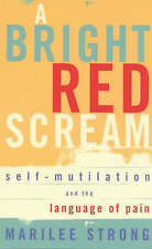 A Bright Red Scream: Self-mutilation and the Language.., Strong, Marilee Pback