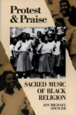 PROTEST AND PRAISE by Spencer, Jon Michael