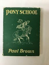 First Edition PONY SCHOOL, Copyright 1950 by Paul Brown,Charles Scribner's&Sons