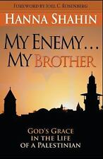My Enemy ... My Brother : God's Grace in the Life of a Palestinian by Hanna...