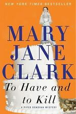 To Have and to Kill (Piper Donovan/Wedding Cake Mysteries) - New - Clark, Mary J