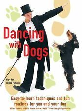 NEW DANCING WITH DOGS HARDBACK BOOK BY MARY RAY / ANDREA McHUGH $27.99 US