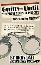 Guilty until You Prove Yourself Innocent by Ricky Dale (2013, Paperback)