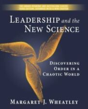 Leadership and the New Science: Discovering Order in a Chaotic World by Wheatle
