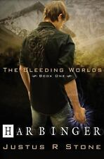 Harbinger - the Bleeding Worlds Book 1 by Justus R. Stone (2012, Paperback)
