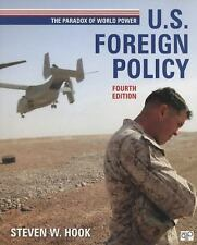 U. S. Foreign Policy : The Paradox of World Power by Steven W. Hook (2013, Paper