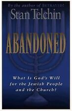 Abandoned: What Is God's Will for the Jewish People and the Church? Telchin, St