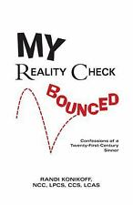 My Reality Check Bounced : Confessions of a 21st Century Sinner by Randi...