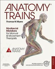 Anatomy Trains : Myofascial Meridians for Manual and Movement Therapists by...