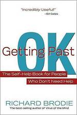 Getting Past OK: The Self-Help Book for People Who Don't Need Help,Richard Brodi