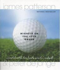 Miracle on the 17th Green: A Novel Patterson, James, de Jonge, Peter Hardcover