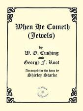 WHEN HE COMETH (JEWELS), Hymn, Sheet Music for Lever or Pedal Harp and Voice