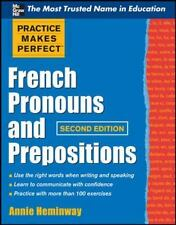 Practice Makes Perfect French Pronouns and Prepositions, Second Edition (Practic