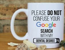 Please do not confuse your Google search with my Dental Degree Gift coffee mug