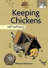 Self Sufficiency: Keeping Chickens - Hardcover
