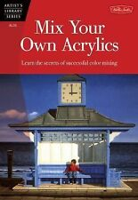 Nick Harris - Mix Your Own Acrylics (1997) - Used - Trade Paper (Paperback)