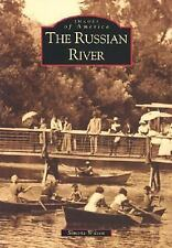 Images of America: The Russian River by Simone Wilson (2002, Paperback)