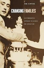 Changing Families : An Ethnographic Approach to Divorce and Separation by Bob...