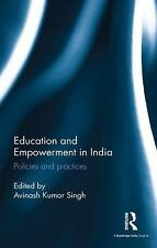 Education and Empowerment in India : Policies and Practices (2015, Hardcover)