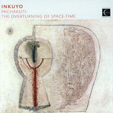 PACHAKUTI: THE OVERTURNING OF SPACE-TIME — INKUYO