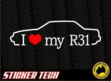 I LOVE (HEART) MY R31 STICKER DECAL TO SUIT JDM NISSAN SKYLINE GTS GTSX GTSR