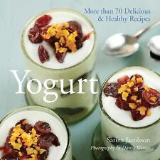 Yogurt: More than 70 Delicious & Healthy Recipes, Jacobson, Sarina, Good Conditi