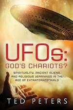 UFOs: God's Chariots: Spirituality, Ancient Aliens, and Religious Yearnings in t