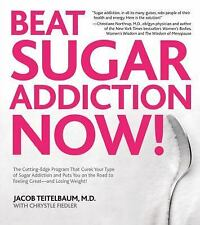 Beat Sugar Addiction Now!: The Cutting-Edge Program That Cures Your Type of Suga