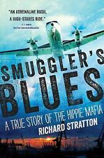 Smuggler's Blues: A True Story of the Hippie Mafia by Stratton, Richard