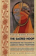 The Sacred Hoop : Recovering the Feminine in American Indian Traditions PB..