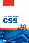 Sams Teach Yourself CSS in 10 Minutes by Russ Weakley (Paperback, 2005)