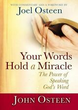Your Words Hold a Miracle : The Power of Speaking God's Word by John Osteen (201