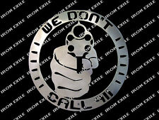 We Don't Call 911 No Trespassing Metal Sign Keep Out Go Away Guns & Bullets