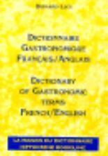 Dictionnaire Gastronomique FrancaisAnglais - Dictionary of Gastronomic Terms Fre