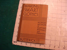 Vintage book: MAKING SMART CLOTHES butterick, modern methods, 1930, 128 pages