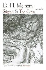 Stigma and the Cave : Books II and III of the Trilogy Patrimonies by D. H....