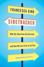 Sidetracked : Why Our Decisions Get Derailed, and How We Can Stick to the Plan …
