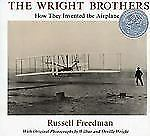 The Wright Brothers : How They Invented the Airplane by Russell Freedman...