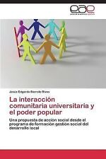 La Interaccion Comunitaria Universitaria y el Poder Popular by Barreto Rivas...