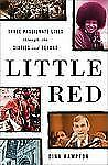 Little Red : Three Passionate Lives Through the Sixties and Beyond by Dina...