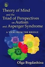 Theory of Mind and the Triad of Perspectives on Autism and Asperger Syndrome...