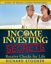 Income Investing Secrets : How to Receive Ever-Growing Dividend and Interest...