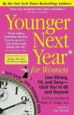 Younger Next Year for Women: Live Strong, Fit, and Sexy - Until You're 80 and Be