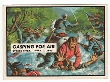 1962 TOPPS CIVIL WAR NEWS CARD #35 GASPING FOR AIR