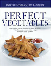 PERFECT VEGETABLES Cookbook - by Cook's Illustrated Magazine - 350 Recipes - New
