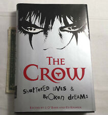 THE CROW SHATTERED LIVES BROKEN DREAMS 1998 FIRST EDN O'BARR KRAMER ILLUSTRATED