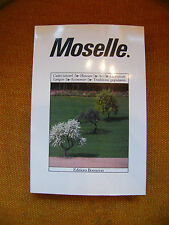 Moselle Editions Bonneton 1991 Histoire Art Littérature Langue Traditions