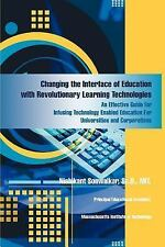 Changing the Interface of Education with Revolutionary Learning Technologies: An