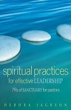 Spiritual Practices for Effective Leadership : 7Rs of Sanctuary for Pastors...