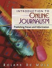 Introduction to Online Journalism: Publishing News and Information